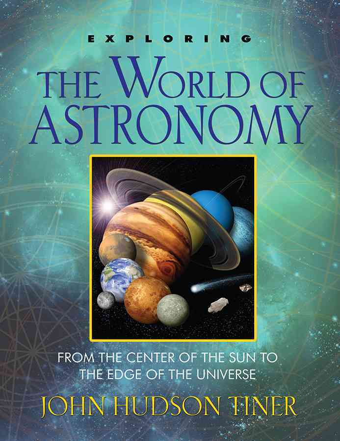 Exploring the World of Astronomy By Tiner, John Hudson
